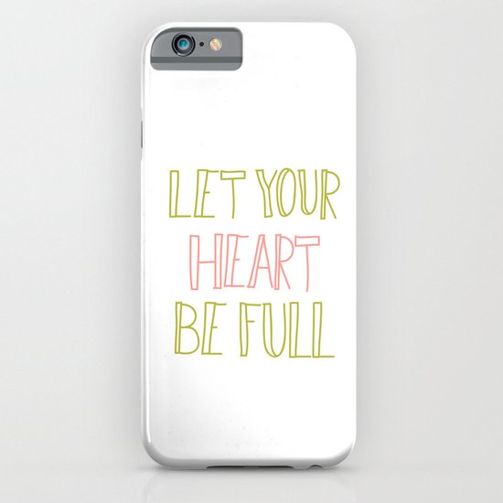 Let Your Heart Be Full iPhone & iPod Case