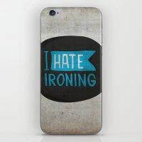 I Hate Ironing! iPhone & iPod Skin