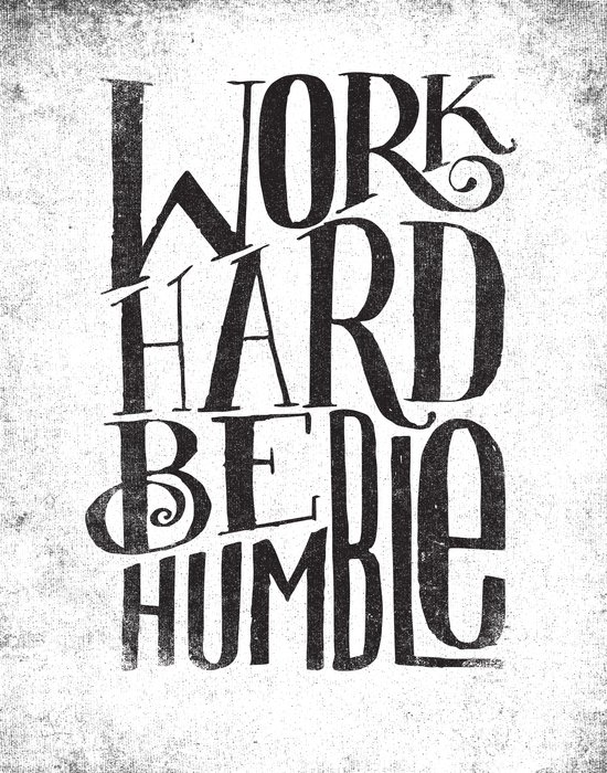 WORK HARD. BE HUMBLE.  Art Print