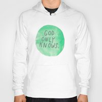 GOD ONLY KNOWS. Hoody