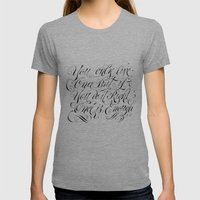 You only live once Womens Fitted Tee Athletic Grey SMALL
