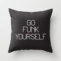 Go Funk Yourself Throw Pillow