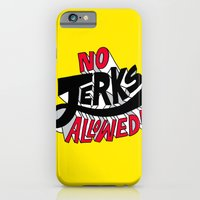 iPhone & iPod Case featuring No Jerks Allowed by Chris Piascik