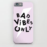 Bad Vibes Only iPhone 6 Slim Case