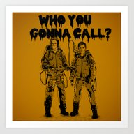 Who You Gonna Call? Art Print