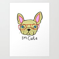 I'm Cute French Bulldog Art Print