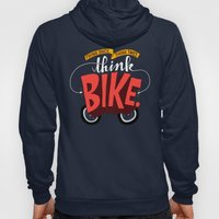 Think Once. Think Twice. Think Bike. Hoody