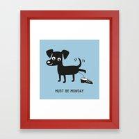 Must Be Monday, Dog Framed Art Print