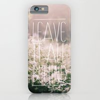 LEAVE IT ALL BEHIND_ iPhone 6 Slim Case