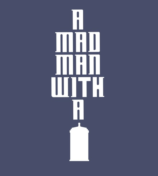 Tardis, Doctor Who - A Mad Man With a Box Art Print