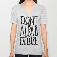 Don't Be Afraid Of Failu… Unisex V-Neck