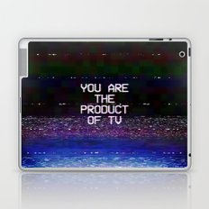 You Are The Product of TV Laptop & iPad Skin