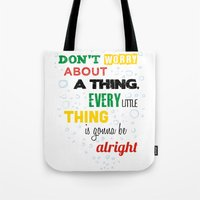 Don't Worry about a Thing Tote Bag
