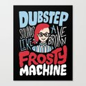 Frosty Dubstep Canvas Print