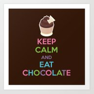 Keep Calm And Eat Chocol… Art Print
