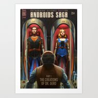 Androids Saga - The Crea… Art Print