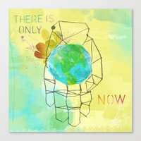 There is Only Now Canvas Print