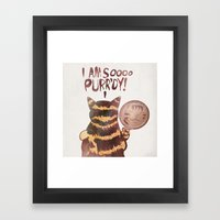 I AM SOOOO PURR'DY! Framed Art Print