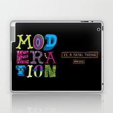 Moderation is Fatal Laptop & iPad Skin