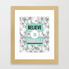 BELIEVE IN YOURSELF MARBLE Framed Art Print