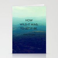How Wild It Was To Let I… Stationery Cards