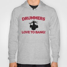 Drummers Love To Bang Music Quote Hoody
