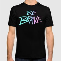 Be Brave Mens Fitted Tee Black SMALL