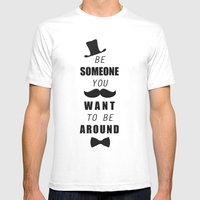 Be Someone You Want To B… Mens Fitted Tee White SMALL