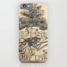 Die So Ye May Live Slim Case iPhone 6s
