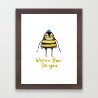 Wana Bee On You! Framed Art Print