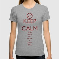 Maybe, Don't Keep Calm Womens Fitted Tee Athletic Grey SMALL