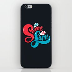 The Same is Lame iPhone & iPod Skin