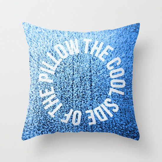 The Cool Side of The Pillow Throw Pillow
