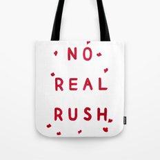 No Real Rush Tote Bag