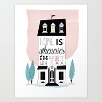 Home Is Whenever I'm Wit… Art Print