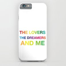 The Lovers, The Dreamers, and Me Slim Case iPhone 6s