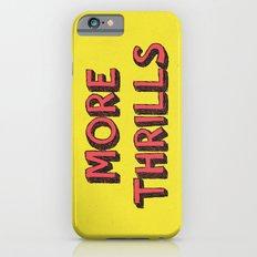 More Thrills Slim Case iPhone 6s