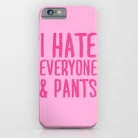 iPhone Cases featuring I Hate Everyone... & Pants by LookHUMAN