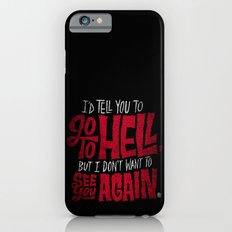 Don't Go To Hell iPhone 6 Slim Case