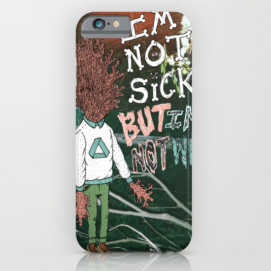 NOT SICK ✂ NOT WELL iPhone & iPod Case