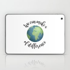 We Can Make A World Of Difference Laptop & iPad Skin