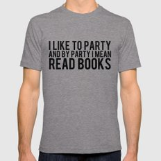 I Like To Party... Mens Fitted Tee Tri-Grey SMALL