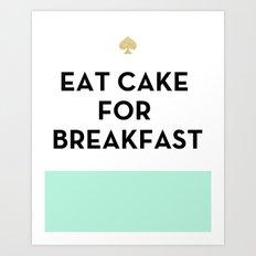Eat Cake For Breakfast -… Art Print