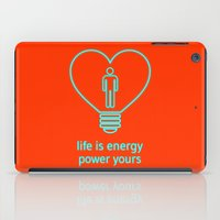 Life is energy, power yours! iPad Case