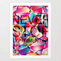 Never stop experimenting Art Print