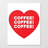 COFFEE! Canvas Print