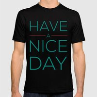 HAVE A NICE DAY! Mens Fitted Tee Black SMALL