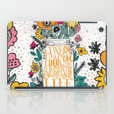 ALWAYS LOOK ON THE BRIGHT SIDE... iPad Case