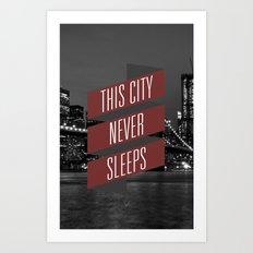 This City Never Sleeps Art Print