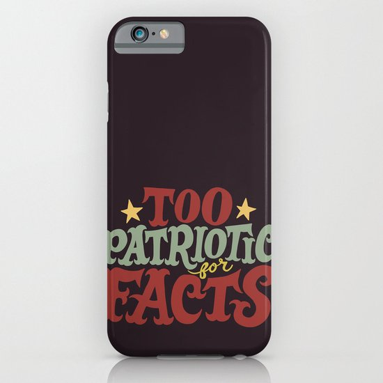 Too Patriotic for Facts iPhone & iPod Case